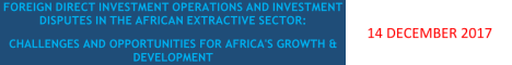 Foreign Direct Investment Operations and Investment Disputes in the African Extractive Sector: Challenges and Opportunities for Africa